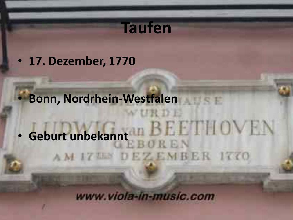Taufen 17. Dezember, 1770 Bonn, Nordrhein-Westfalen Geburt unbekannt
