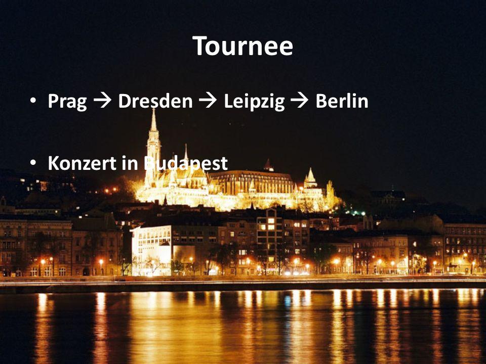 Tournee Prag Dresden Leipzig Berlin Konzert in Budapest