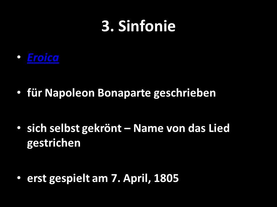 3. Sinfonie Eroica für Napoleon Bonaparte geschrieben sich selbst gekrönt – Name von das Lied gestrichen erst gespielt am 7. April, 1805