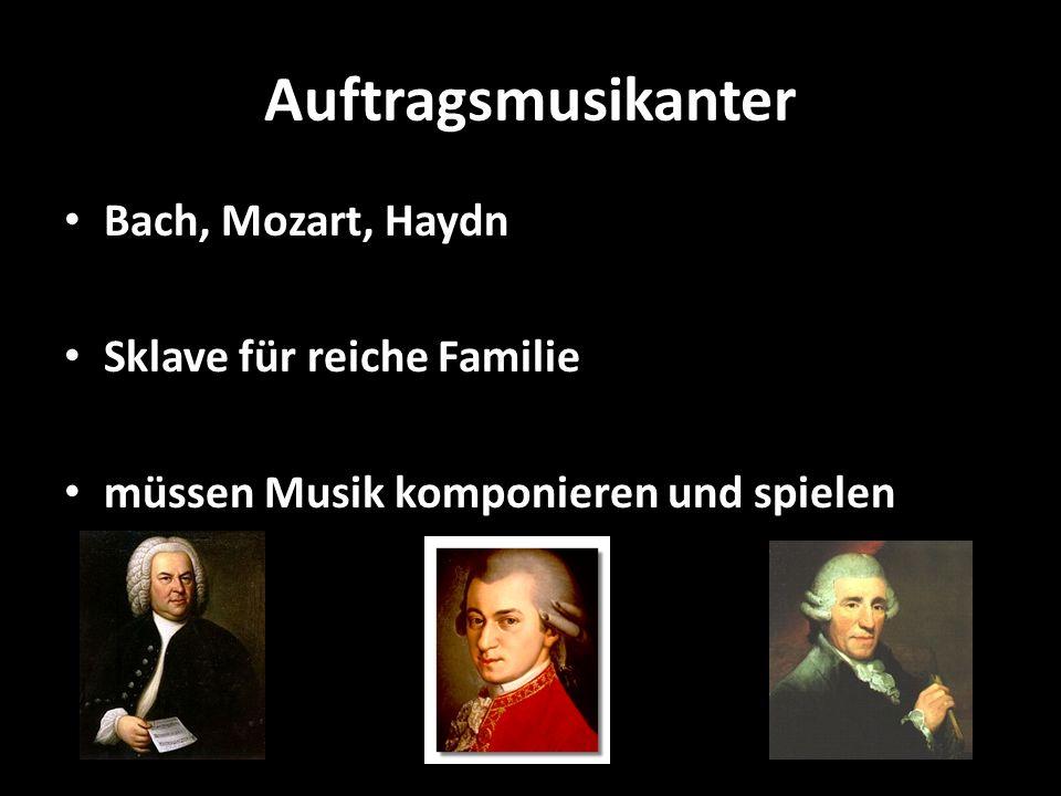 Auftragsmusikanter Bach, Mozart, Haydn Sklave für reiche Familie müssen Musik komponieren und spielen