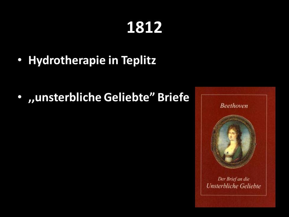 1812 Hydrotherapie in Teplitz,,unsterbliche Geliebte Briefe