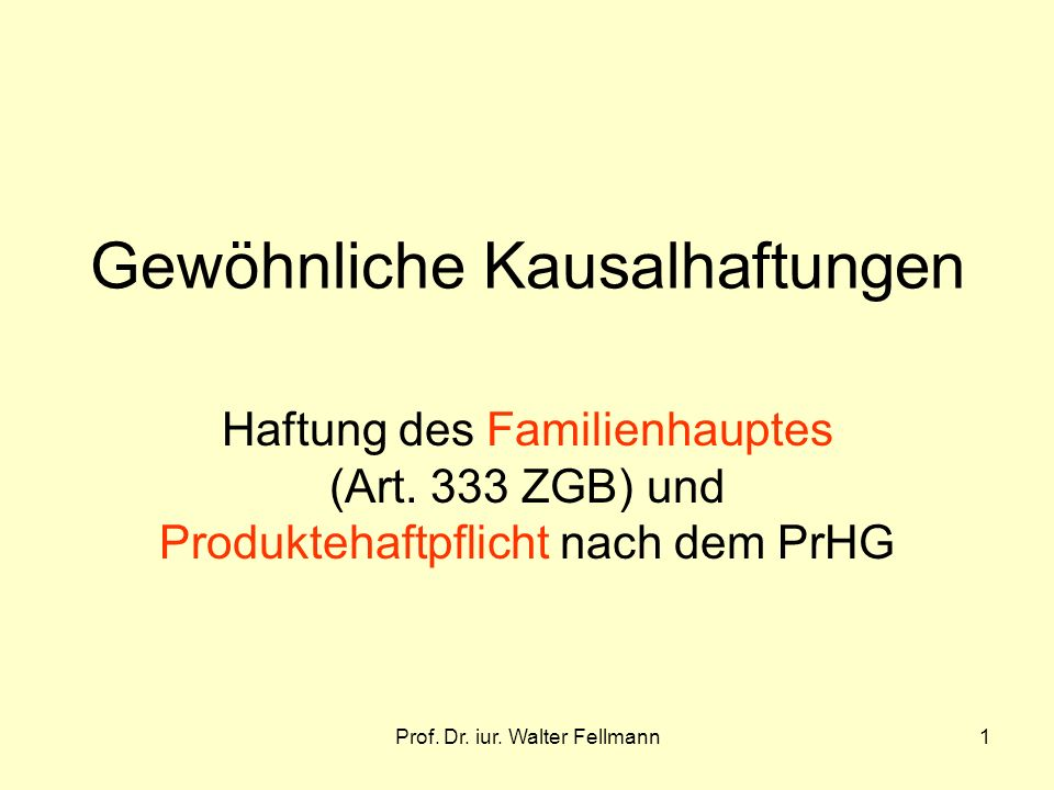Prof. Dr. iur. Walter Fellmann52 Längere Verjährungsfristen