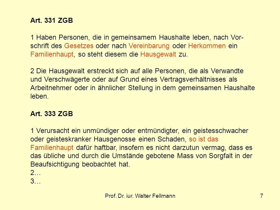 Prof. Dr. iur. Walter Fellmann7 Art. 331 ZGB 1 Haben Personen, die in gemeinsamem Haushalte leben, nach Vor- schrift des Gesetzes oder nach Vereinbaru