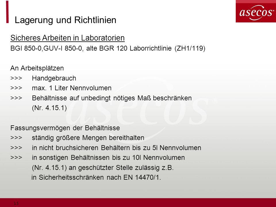 15 Lagerung und Richtlinien Sicheres Arbeiten in Laboratorien BGI 850-0,GUV-I 850-0, alte BGR 120 Laborrichtlinie (ZH1/119) An Arbeitsplätzen >>>Handg