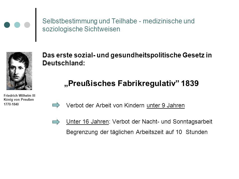 Selbstbestimmung und Teilhabe - medizinische und soziologische Sichtweisen Das erste sozial- und gesundheitspolitische Gesetz in Deutschland: Preußisc