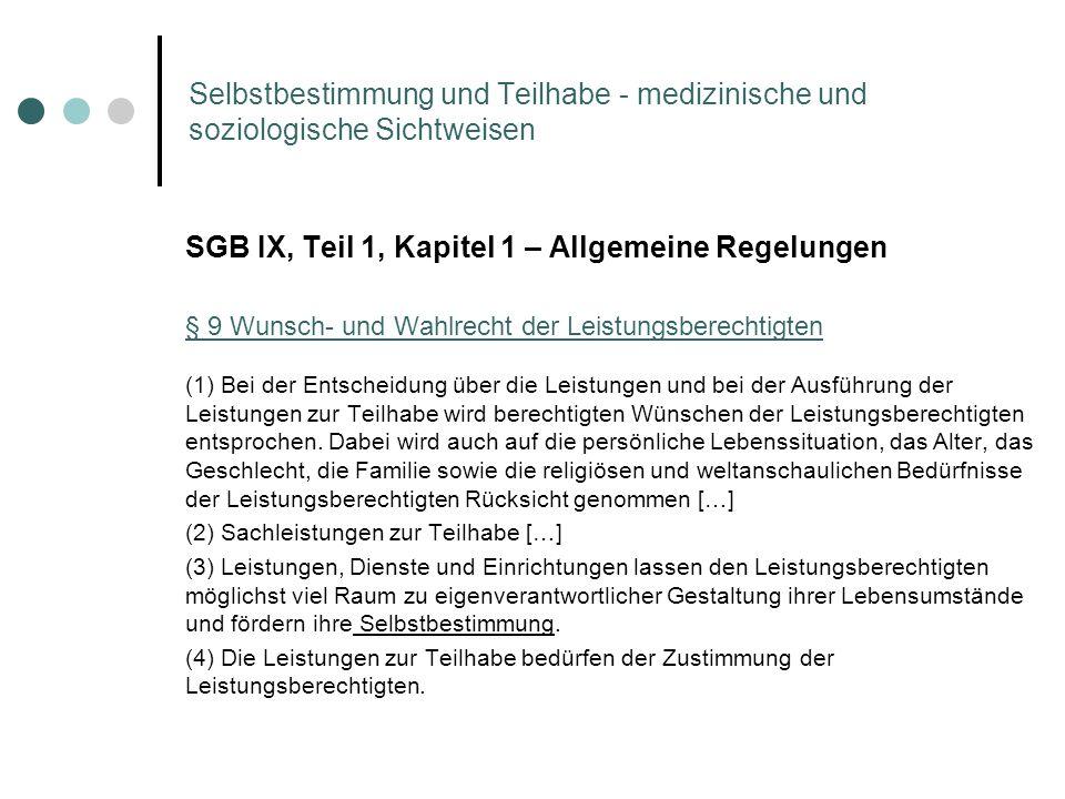 Selbstbestimmung und Teilhabe - medizinische und soziologische Sichtweisen SGB IX, Teil 1, Kapitel 1 – Allgemeine Regelungen § 9 Wunsch- und Wahlrecht