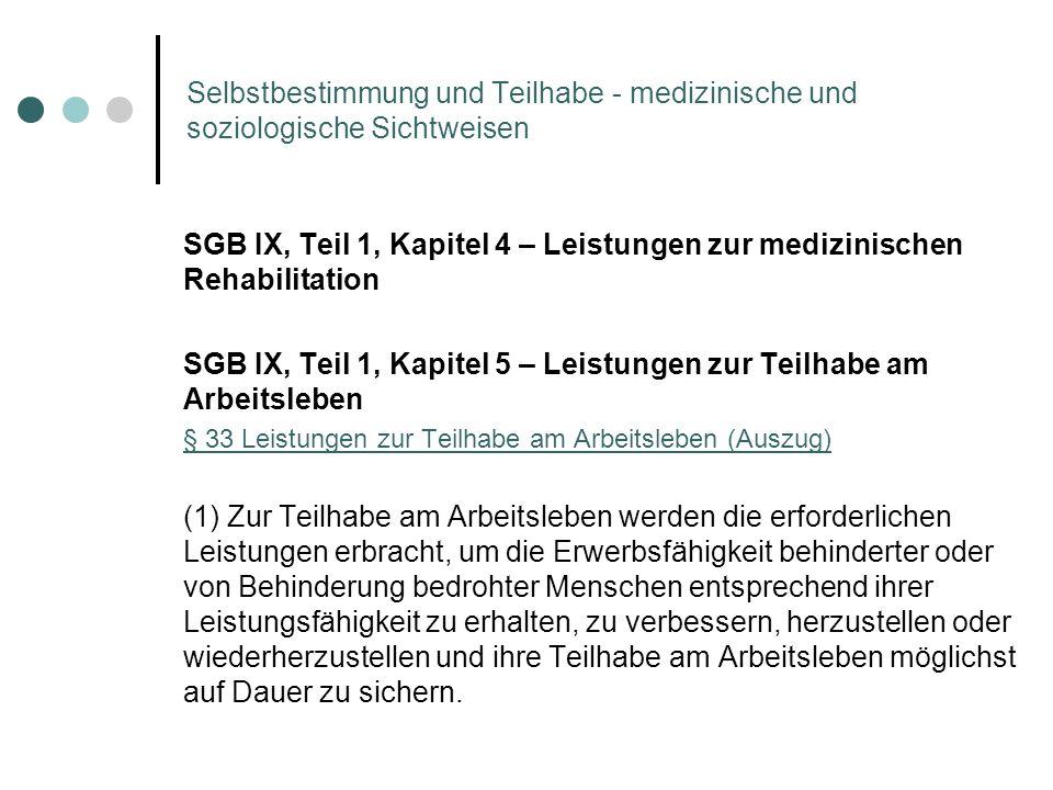 Selbstbestimmung und Teilhabe - medizinische und soziologische Sichtweisen SGB IX, Teil 1, Kapitel 4 – Leistungen zur medizinischen Rehabilitation SGB