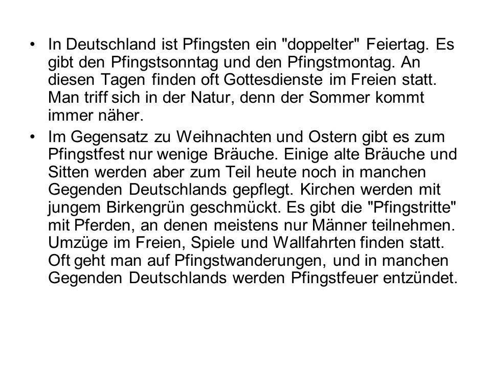 In Deutschland ist Pfingsten ein doppelter Feiertag.