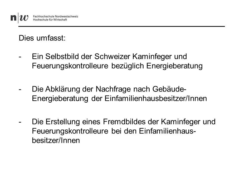 Dies umfasst: -Ein Selbstbild der Schweizer Kaminfeger und Feuerungskontrolleure bezüglich Energieberatung -Die Abklärung der Nachfrage nach Gebäude-