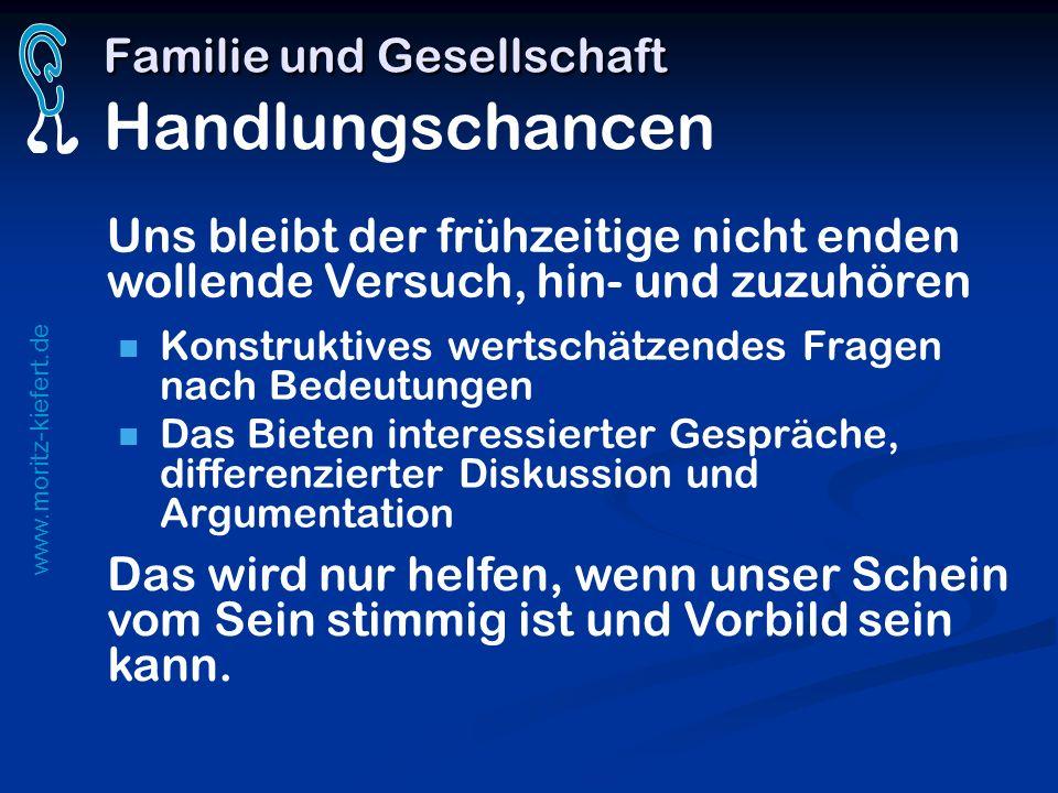 www.moritz-kiefert.de Familie und Gesellschaft Familie und Gesellschaft Handlungschancen Konstruktives wertschätzendes Fragen nach Bedeutungen Das Bie