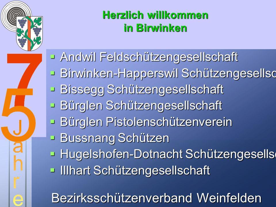 Bezirksschützenverband Weinfelden Herzlich willkommen in Birwinken Andwil Feldschützengesellschaft Andwil Feldschützengesellschaft Birwinken-Happerswi
