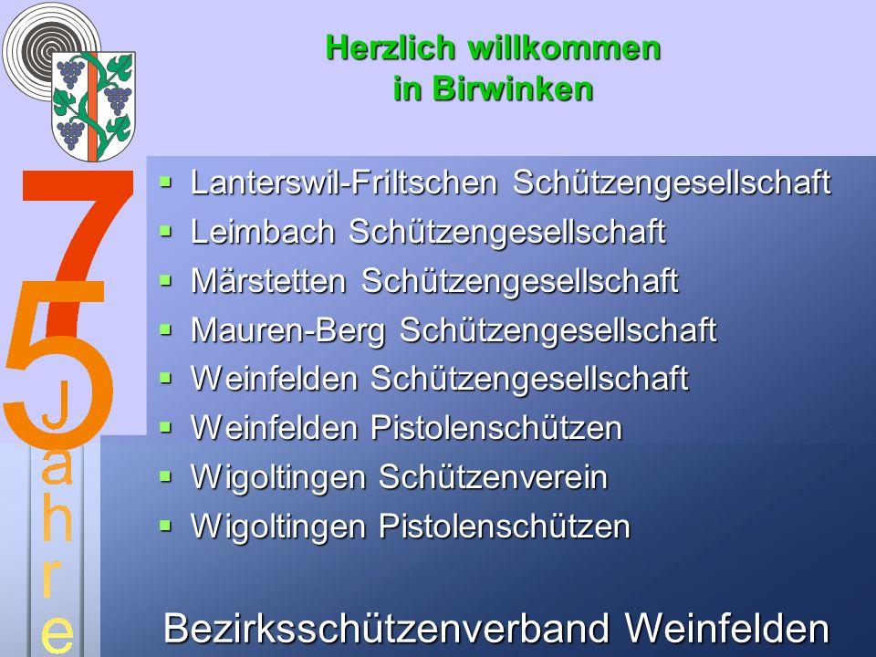 Bezirksschützenverband Weinfelden Herzlich willkommen in Birwinken Lanterswil-Friltschen Schützengesellschaft Lanterswil-Friltschen Schützengesellscha