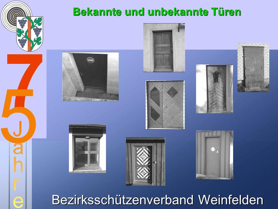 Bezirksschützenverband Weinfelden Bekannte und unbekannte Türen