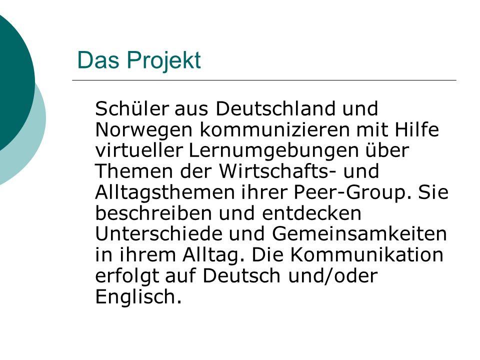 Das Projekt Schüler aus Deutschland und Norwegen kommunizieren mit Hilfe virtueller Lernumgebungen über Themen der Wirtschafts- und Alltagsthemen ihre