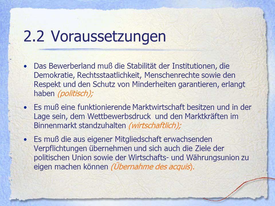2.3 Bis der Beitritt umgesetzt sein wird, sind auf Seiten der beitretenden Länder noch verschiedene Voraussetzungen zu erfüllen.