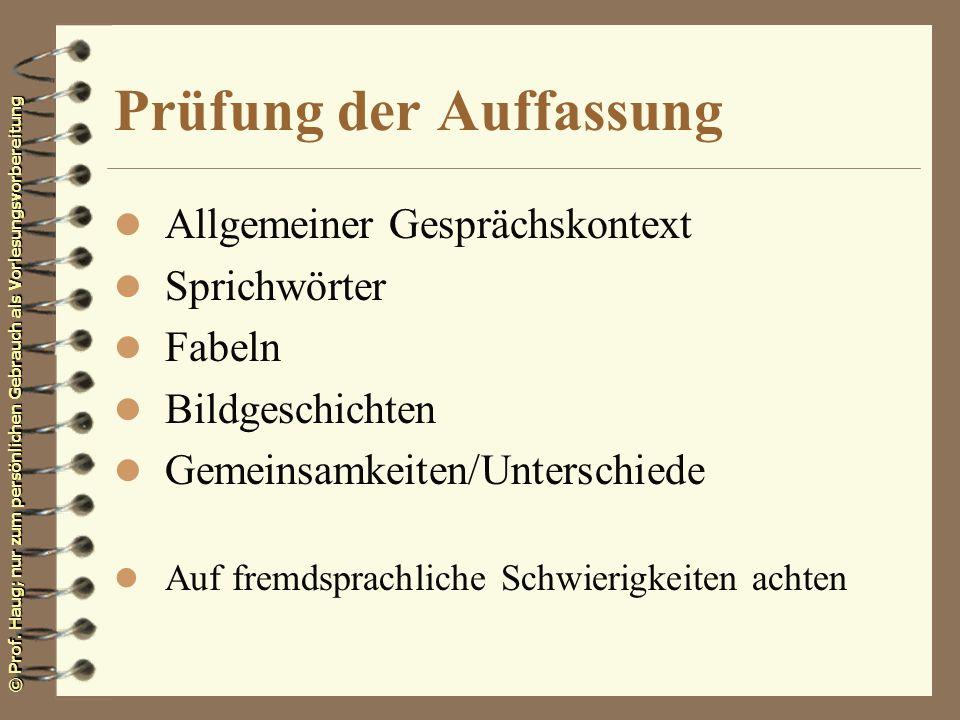 © Prof. Haug; nur zum persönlichen Gebrauch als Vorlesungsvorbereitung Prüfung der Auffassung l Allgemeiner Gesprächskontext l Sprichwörter l Fabeln l