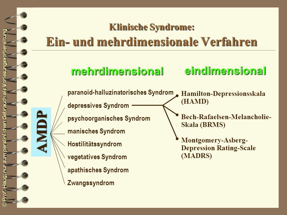 © Prof. Haug; nur zum persönlichen Gebrauch als Vorlesungsvorbereitung Klinische Syndrome: Ein- und mehrdimensionale Verfahren AMDP Hamilton-Depressio