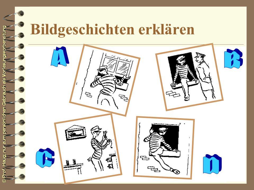 © Prof. Haug; nur zum persönlichen Gebrauch als Vorlesungsvorbereitung Bildgeschichten erklären
