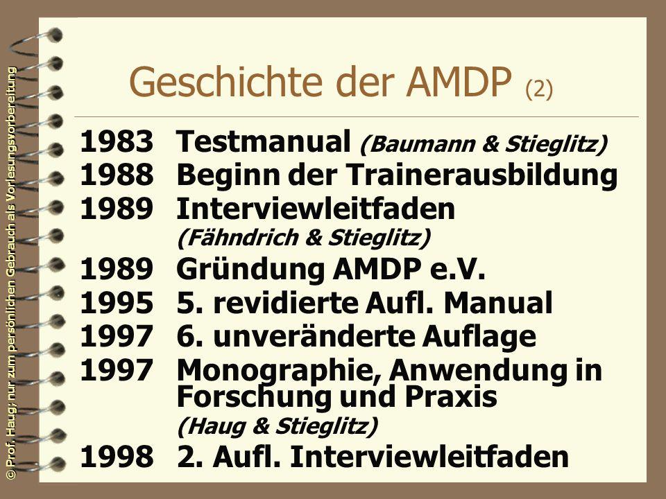© Prof. Haug; nur zum persönlichen Gebrauch als Vorlesungsvorbereitung Geschichte der AMDP (2) 1983Testmanual (Baumann & Stieglitz) 1988Beginn der Tra