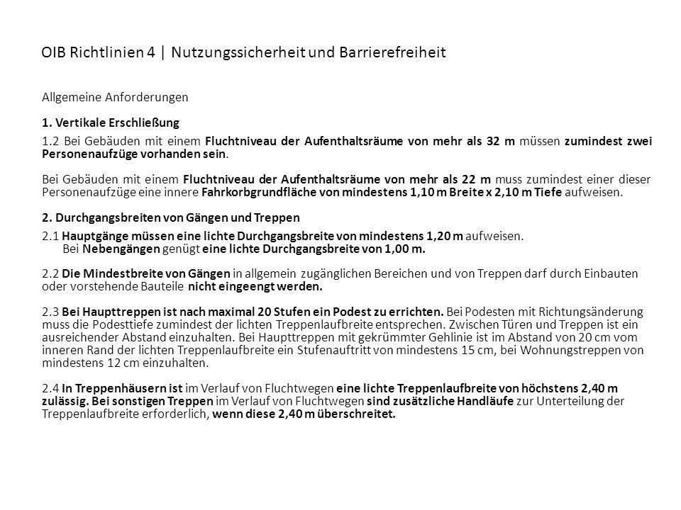 OIB Richtlinien 4 | Nutzungssicherheit und Barrierefreiheit Allgemeine Anforderungen 1. Vertikale Erschließung 1.2 Bei Gebäuden mit einem Fluchtniveau