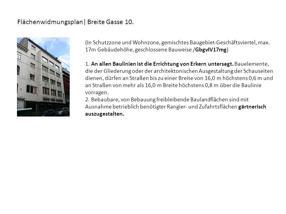 Flächenwidmungsplan| Breite Gasse 10. (In Schutzzone und Wohnzone, gemischtes Baugebiet-Geschäftsviertel, max. 17m Gebäudehöhe, geschlossene Bauweise