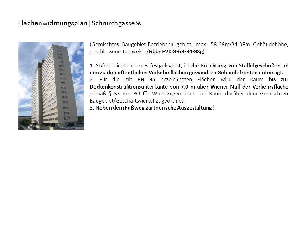 Flächenwidmungsplan| Schnirchgasse 9. (Gemischtes Baugebiet-Betriebsbaugebiet, max. 58-68m/34-38m Gebäudehöhe, geschlossene Bauweise /GbbgI-VI58-68-34