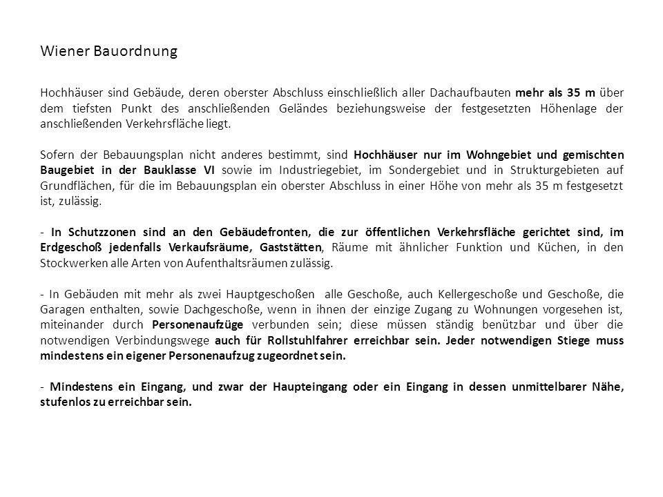 Wiener Bauordnung Die Gebäudehöhe hat, soweit sich nicht nach den Bestimmungen der Abs.