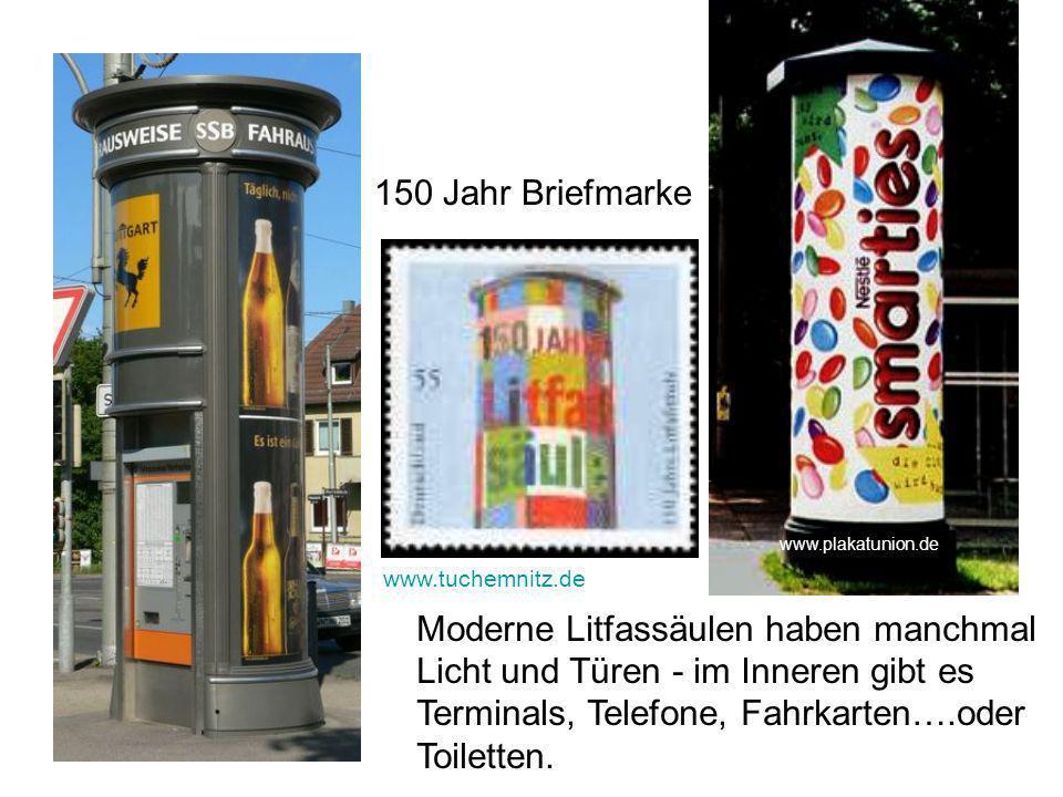 Moderne Litfassäulen haben manchmal Licht und Türen - im Inneren gibt es Terminals, Telefone, Fahrkarten….oder Toiletten. 150 Jahr Briefmarke www.plak