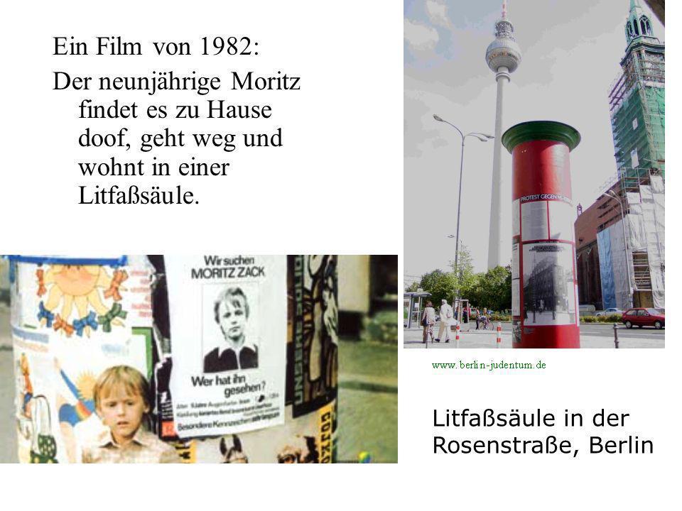 Ein Film von 1982: Der neunjährige Moritz findet es zu Hause doof, geht weg und wohnt in einer Litfaßsäule. Litfaßsäule in der Rosenstraße, Berlin