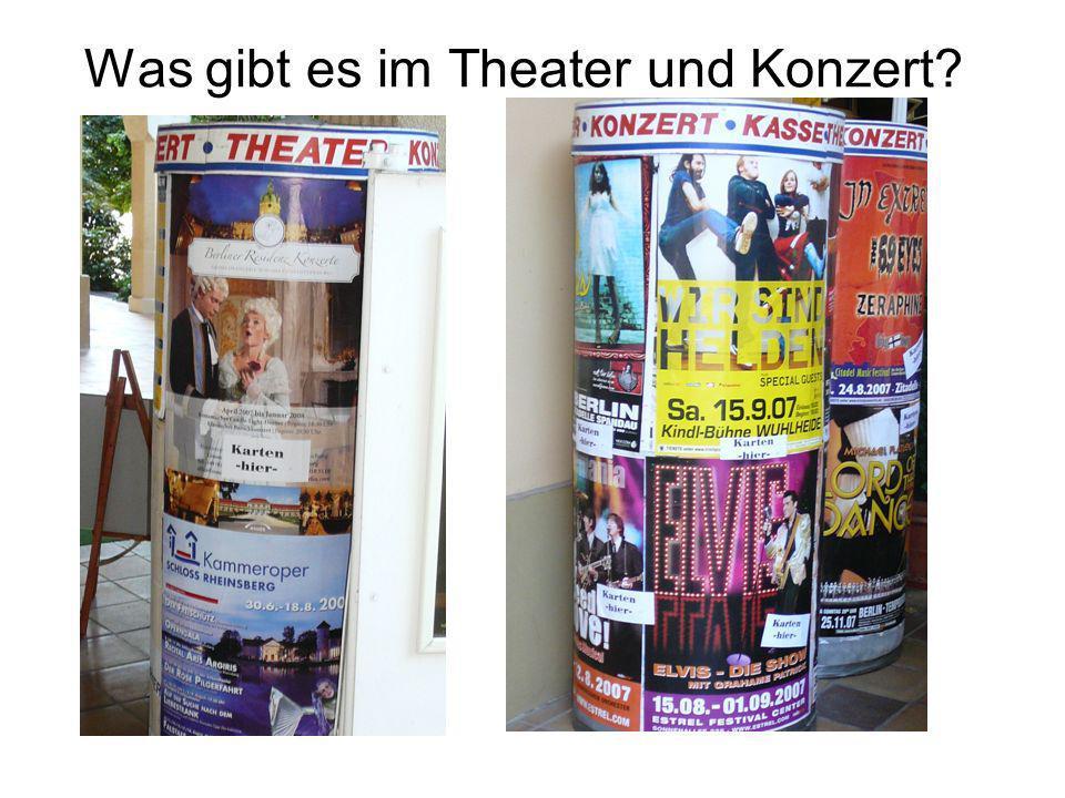 Was gibt es im Theater und Konzert?