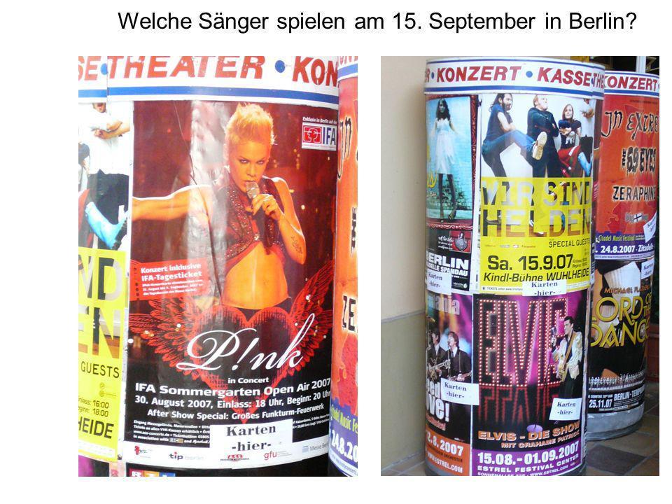 Welche Sänger spielen am 15. September in Berlin?