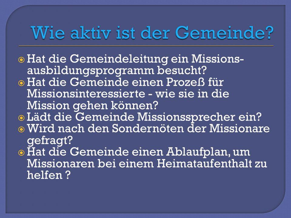 Hat die Gemeindeleitung ein Missions- ausbildungsprogramm besucht.