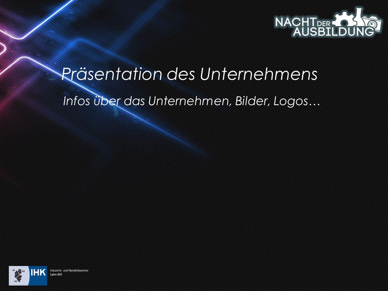 Präsentation des Unternehmens Infos über das Unternehmen, Bilder, Logos…