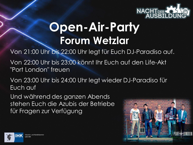 Open-Air-Party Forum Wetzlar Von 21:00 Uhr bis 22:00 Uhr legt für Euch DJ-Paradiso auf. Von 22:00 Uhr bis 23:00 könnt Ihr Euch auf den Life-Akt
