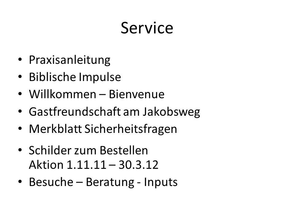 Service Praxisanleitung Biblische Impulse Willkommen – Bienvenue Gastfreundschaft am Jakobsweg Merkblatt Sicherheitsfragen Schilder zum Bestellen Akti