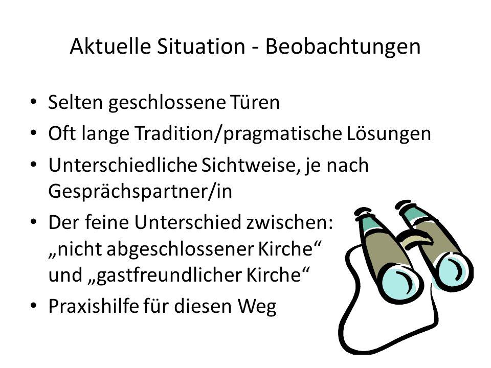 Aktuelle Situation - Beobachtungen Selten geschlossene Türen Oft lange Tradition/pragmatische Lösungen Unterschiedliche Sichtweise, je nach Gesprächsp