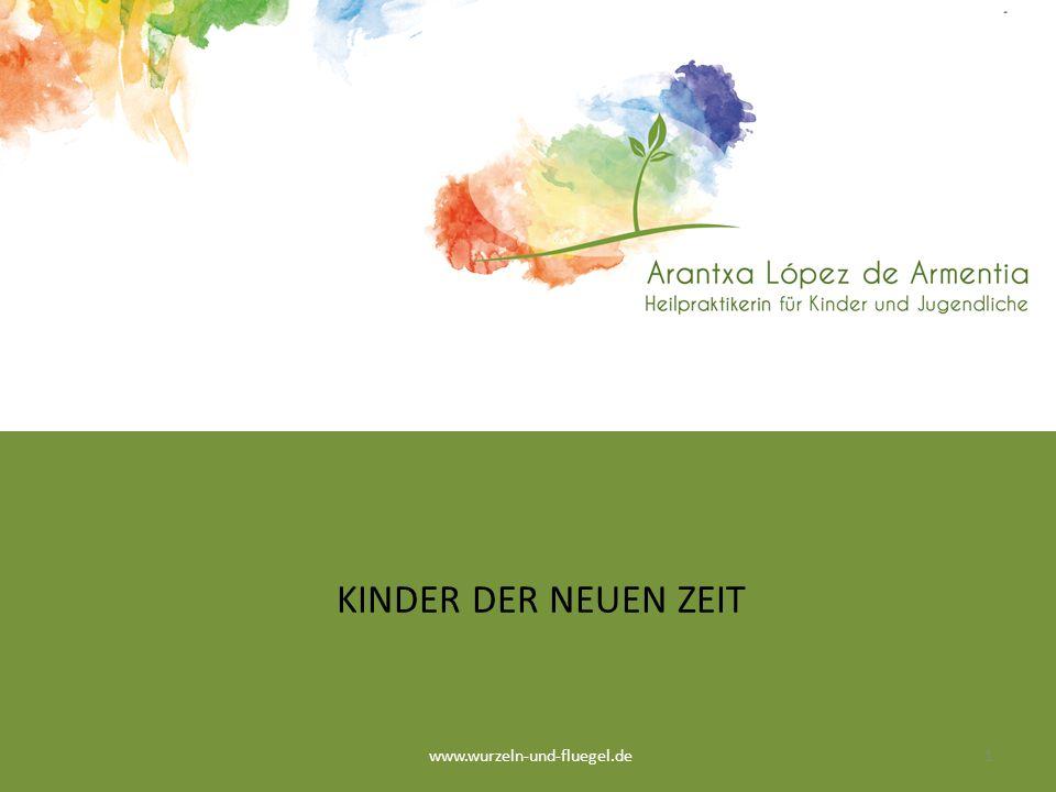 KINDER DER NEUEN ZEIT www.wurzeln-und-fluegel.de1