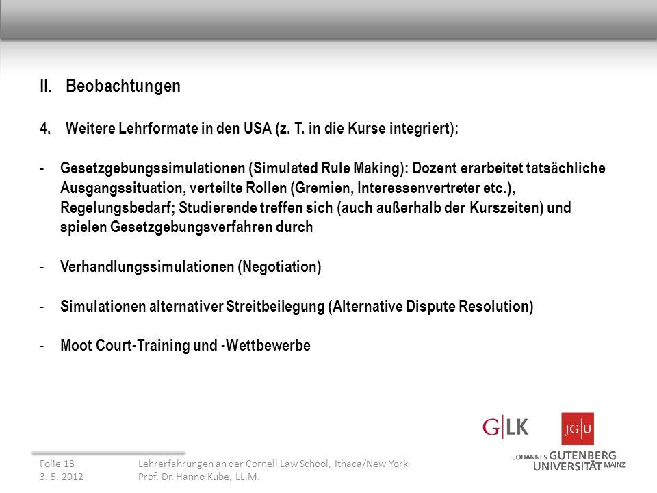 II. Beobachtungen 4.Weitere Lehrformate in den USA (z.