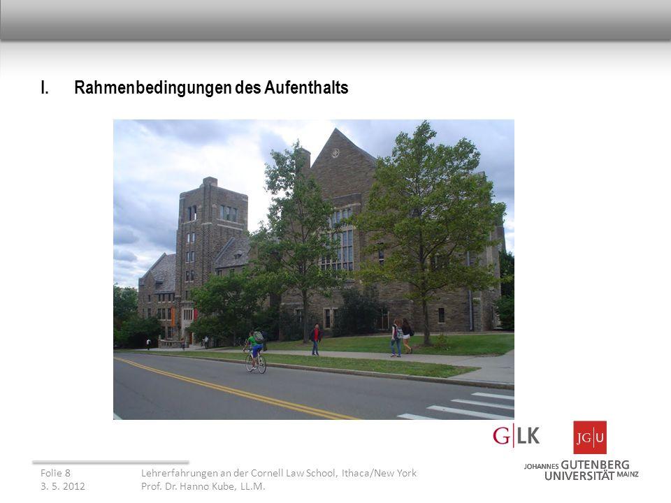 II.Beobachtungen Folie 9Lehrerfahrungen an der Cornell Law School, Ithaca/New York 3.
