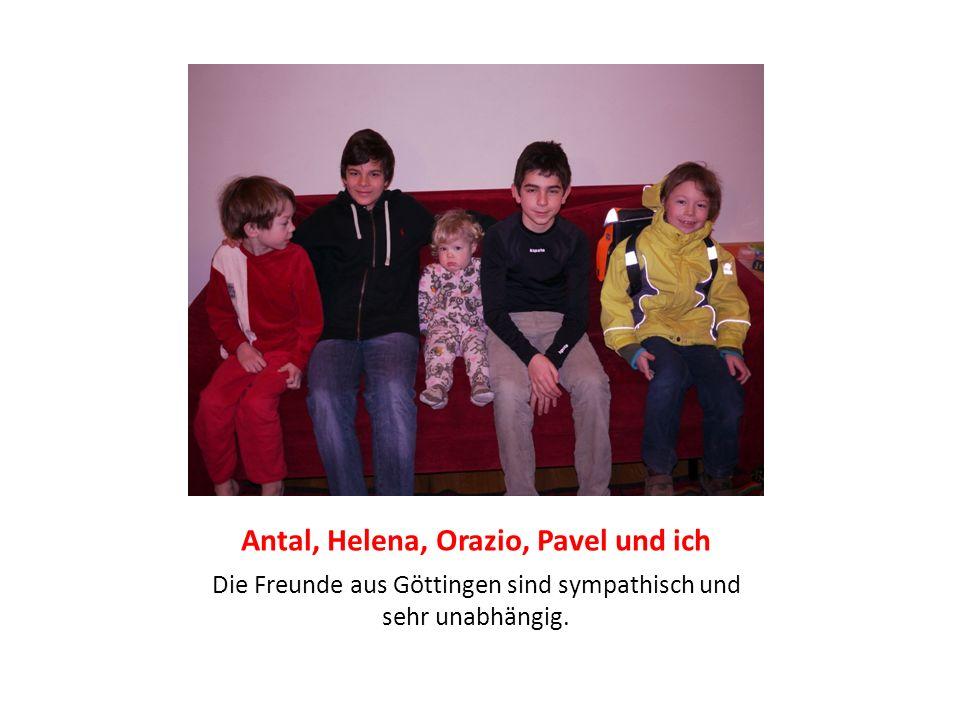 Antal, Helena, Orazio, Pavel und ich Die Freunde aus Göttingen sind sympathisch und sehr unabhängig.