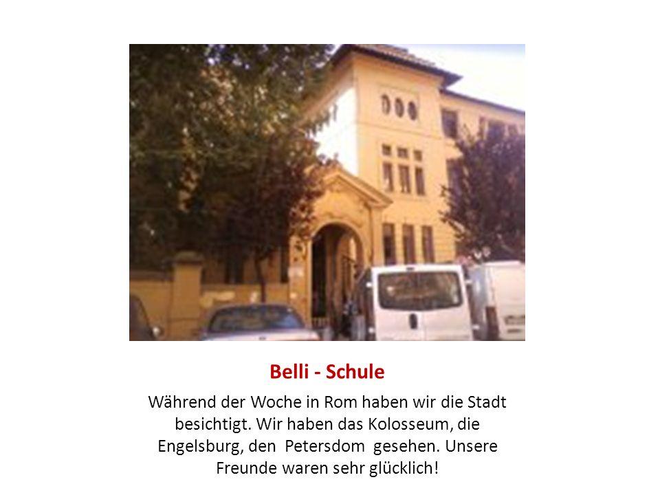 Belli - Schule Während der Woche in Rom haben wir die Stadt besichtigt.