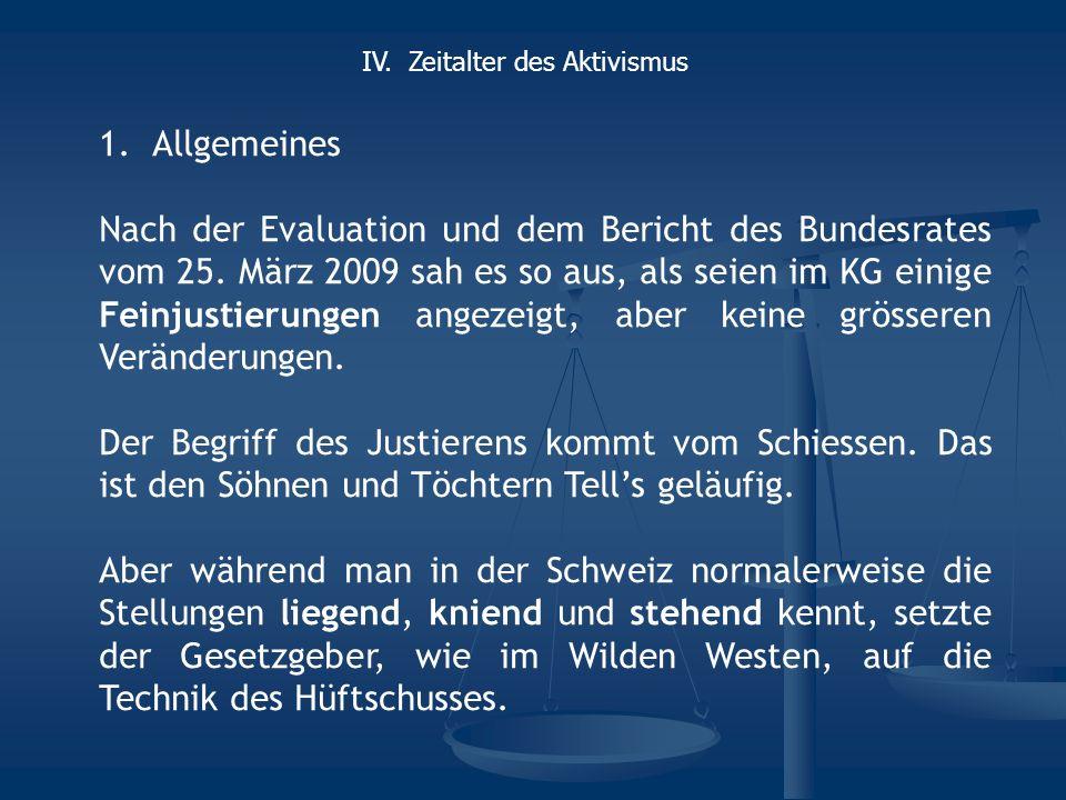 1.Allgemeines Nach der Evaluation und dem Bericht des Bundesrates vom 25.