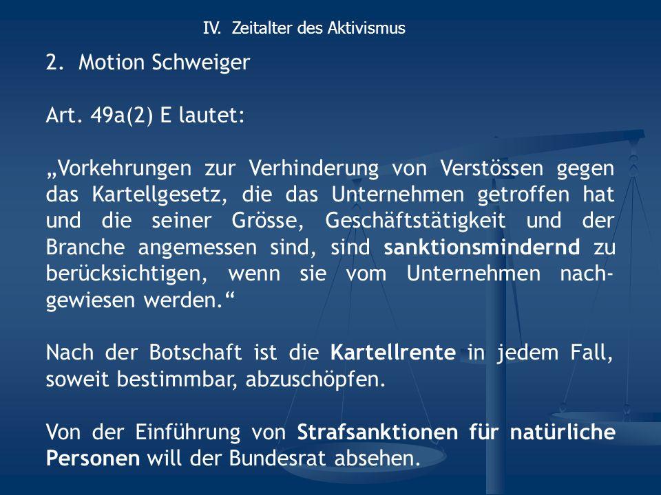 2.Motion Schweiger Art. 49a(2) E lautet: Vorkehrungen zur Verhinderung von Verstössen gegen das Kartellgesetz, die das Unternehmen getroffen hat und d
