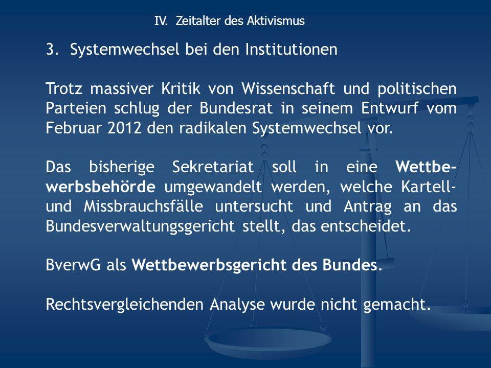 3.Systemwechsel bei den Institutionen Trotz massiver Kritik von Wissenschaft und politischen Parteien schlug der Bundesrat in seinem Entwurf vom Februar 2012 den radikalen Systemwechsel vor.