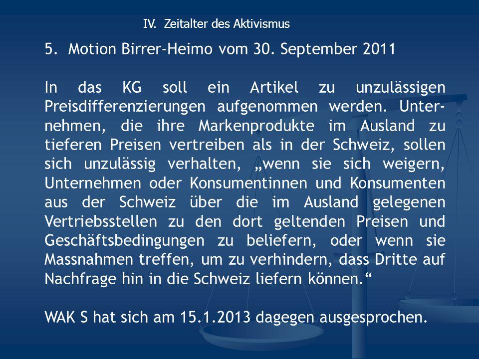5.Motion Birrer-Heimo vom 30. September 2011 In das KG soll ein Artikel zu unzulässigen Preisdifferenzierungen aufgenommen werden. Unter- nehmen, die