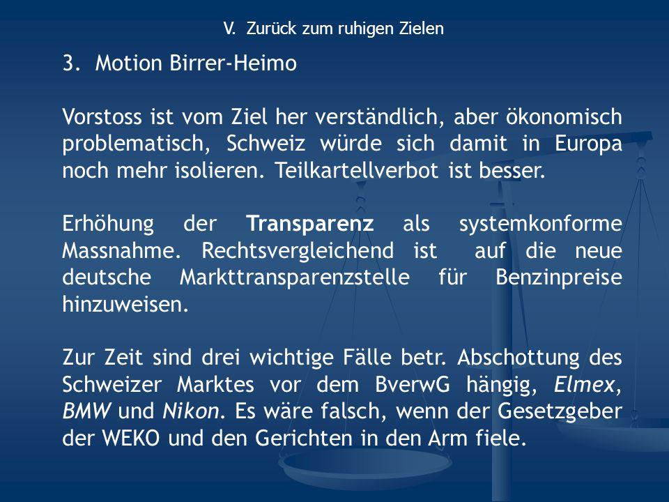 3.Motion Birrer-Heimo Vorstoss ist vom Ziel her verständlich, aber ökonomisch problematisch, Schweiz würde sich damit in Europa noch mehr isolieren. T
