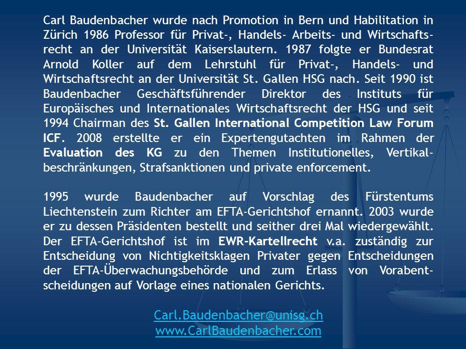 Carl Baudenbacher wurde nach Promotion in Bern und Habilitation in Zürich 1986 Professor für Privat-, Handels- Arbeits- und Wirtschafts- recht an der