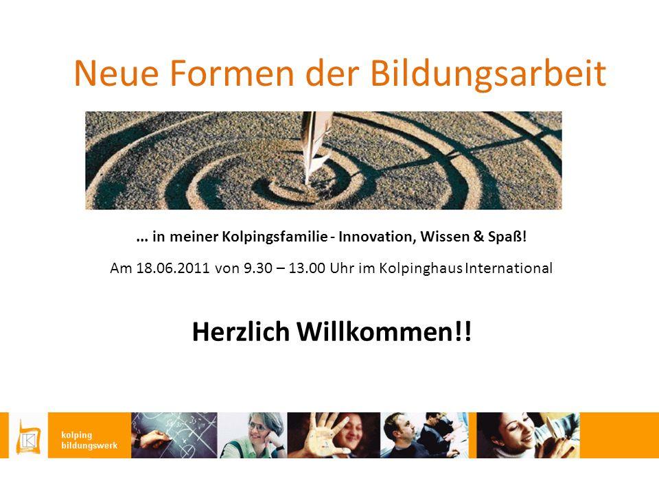 Neue Formen der Bildungsarbeit... in meiner Kolpingsfamilie - Innovation, Wissen & Spaß.