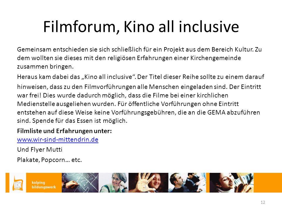 Filmforum, Kino all inclusive Gemeinsam entschieden sie sich schließlich für ein Projekt aus dem Bereich Kultur.