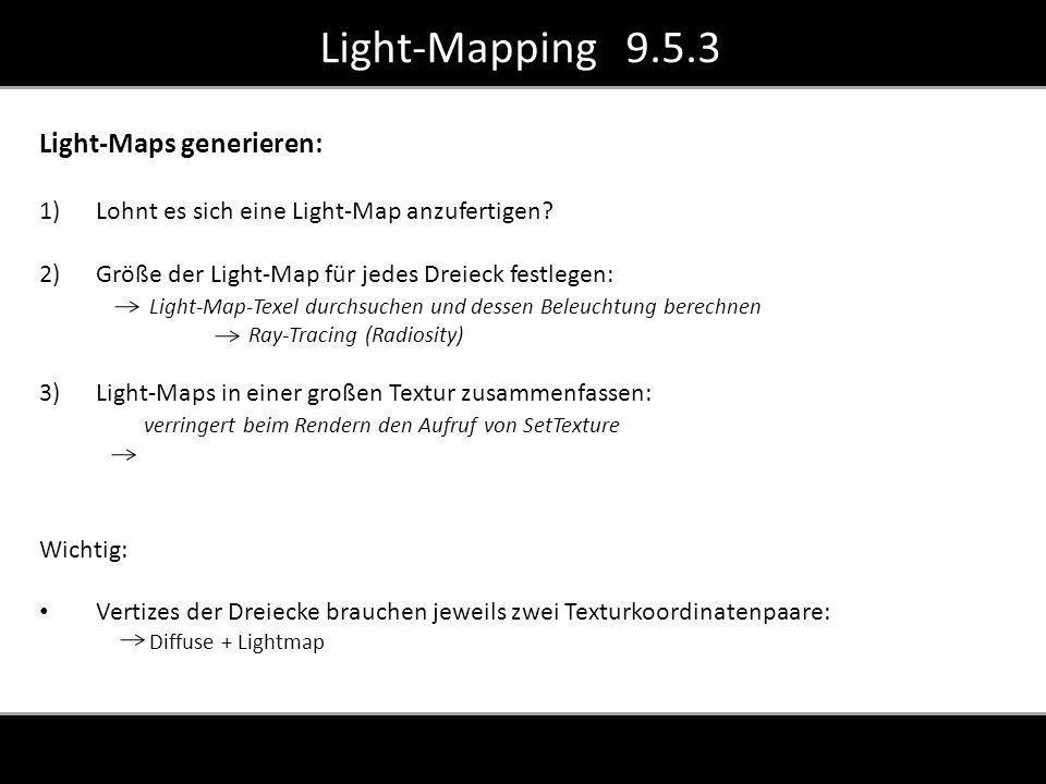 Light-Mapping 9.5.3 Light-Maps generieren: 1) Lohnt es sich eine Light-Map anzufertigen.